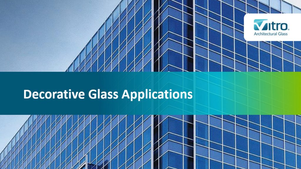 Decorative glass applications