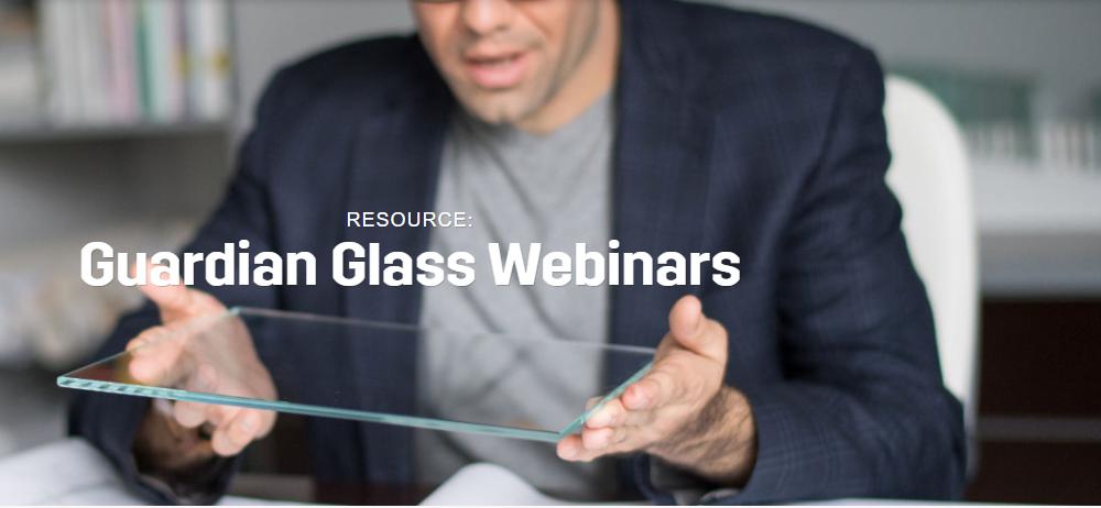 Guardian Glass Webinars