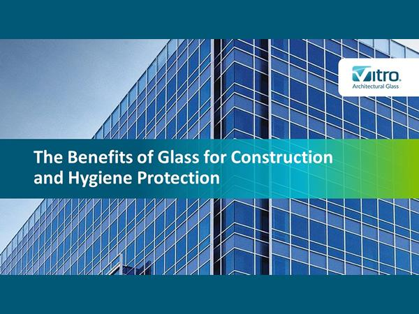The Benefits of Glass for Construction and Hygiene Protection